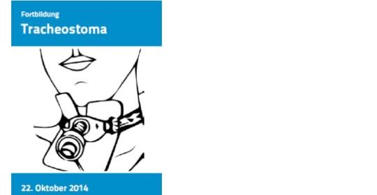 Fortbildung Tracheostoma 22. Oktober 2014 • Standort Polyklinik