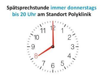 Spätsprechstunde immer donnerstags  bis 20 Uhr am Standort Polyklinik